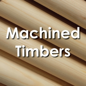 Machined Timbers - Timber Merchant